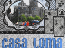 Travel Scrapbook 31 – Castle Casa Loma, Toronto